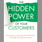 Announcing my first book: The Hidden Power of Your Customers